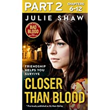 Closer than Blood - Part 2 of 3: Friendship Helps You Survive (My Mam Shirley)