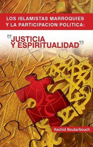 Los Islamistas Marroquies y la Participación Política : Justicia y Espiritualidad