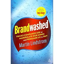 [(Brandwashed: Tricks Companies Use to Manipulate Our Minds and Persuade Us to Buy)] [ By (author) Martin Lindstrom ] [January, 2012]