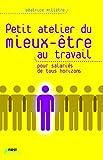 Telecharger Livres Petit atelier du mieux etre au travail (PDF,EPUB,MOBI) gratuits en Francaise
