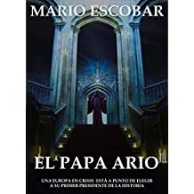 El papa ario: El Cuarto Reich ha llegado (Spanish Edition)