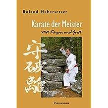 Karate der Meister. Mit Körper und Geist