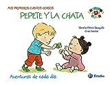 Mis primeros cuentos cortos: Pepete y la Chata: Aventuras de cada día (Castellano - A Partir De 0 Años - Proyecto De 0 A 3 Años - Libros Para Desarrollar El Lenguaje)