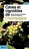 Telecharger Livres Caves et Vignobles de Champagne (PDF,EPUB,MOBI) gratuits en Francaise