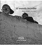 El mundoiIncreible / The World Incredible