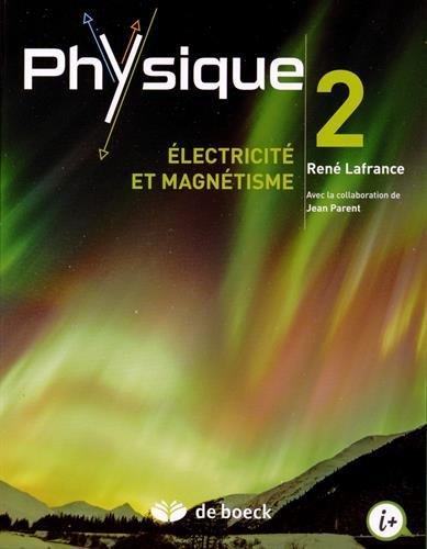 Physique 2, Electricit et magntisme by Ren Lafrance (2015-01-24)