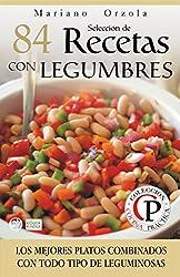 SELECCIÓN DE 84 RECETAS CON LEGUMBRES: Los mejores platos combinados con todo tipo de leguminosas (Colección Cocina Práctica nº 26) (Spanish Edition)