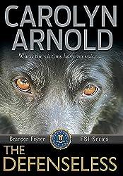 The Defenseless (Brandon Fisher FBI Series) by Carolyn Arnold (2016-05-14)