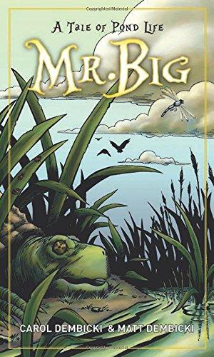 Mr. Big: A Tale of Pond Life