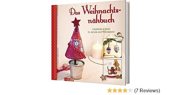 Das Weihnachtsnähbuch: Geschenke & Deko für Advent und Weihnachten ...