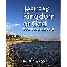 Jesus and the Kingdom of God: Discipleship Lessons (JesusWalk Bible Study Series) (English Edition)
