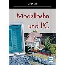 Modellbahn und PC (Die Modellbahn-Werkstatt)