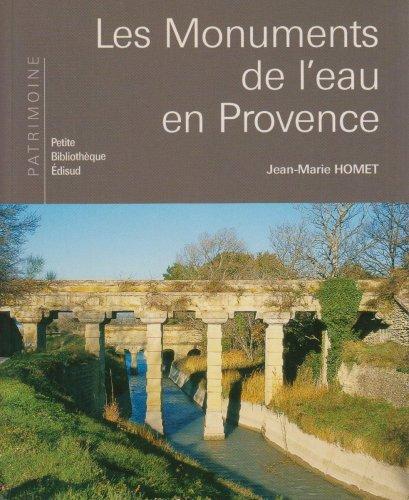 Les Monuments de l'eau en Provence par Jean-Marie Homet