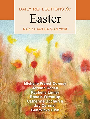 Rejoice and Be Glad: Daily Reflections for Easter 2019 (English Edition)