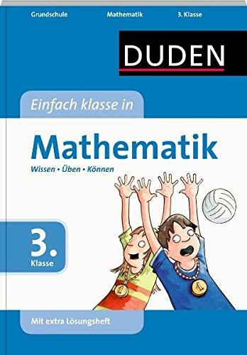 Duden - Einfach klasse in Mathematik, 3. Klasse: Wissen - Üben - Können