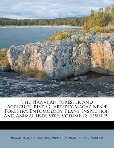 The Hawaiian Forester And Agriculturist: Quarterly Magazine Of Forestry, Entomology, Plant Inspection And Animal Industry, Volume 18, Issue 9.