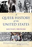 A Queer History of the United States (REVISIONING HISTORY Book 1) (English Edition)