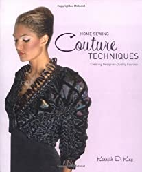 Home Sewing Couture Techniques: Professional, Design-Quality Fashion: Create Design-quality Fashion
