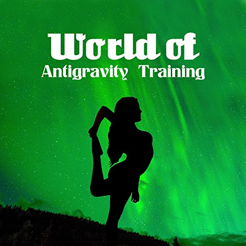 Dance Yoga Fusion (World of Antigravity Training: Acrobatic, Fitness, Traditional Yoga, Dance Elements Fusion, Detachment, Relax & Tension Release)