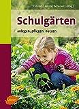 Schulgärten: Anlegen, pflegen, nutzen - Hans-Joachim Lehnert, Karlheinz Köhler, Dorothee Benkowitz