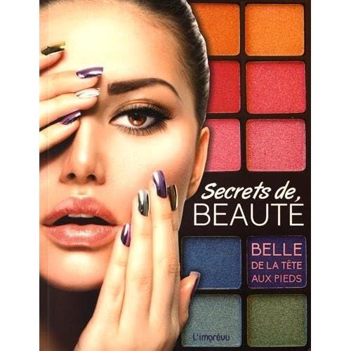 Secrets de beauté : Belle de la tête aux pieds