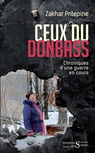 Ceux du Donbass : Chroniques d'une guerre en cours