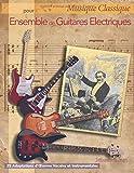 Musique Classique pour Ensemble de Guitares Electriques: 25 Adaptations d'Oeuvres Vocales et Instrumentales