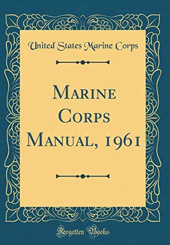 Marine Corps Manual, 1961 (Classic Reprint) por United States Marine Corps