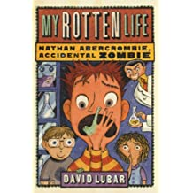 My Rotten Life (Nathan Abercrombie, Accidental Zombie (Quality))