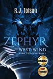 Zephyr the West Wind (Chaos Chronicles: Book 1): A Tale of the Passion & Adventure Within Us All by R. J. Tolson (2014-08-14)