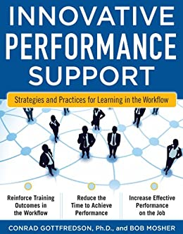 Innovative Performance Support:  Strategies and Practices for Learning in the Workflow par [Gottfredson, Con, Mosher, Bob]