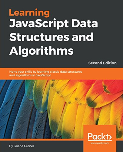 Learning JavaScript Data Structures and Algorithms - Second Edition: Hone your skills by learning classic data structures and algorithms in JavaScript