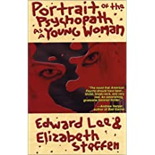Portrait of the Psychopath as a Young Woman by Edward Lee (2003-07-02)