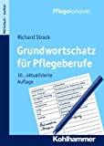 Grundwortschatz Fur Pflegeberufe (Pflegekompakt) by Richard Strack(2011-12-31)