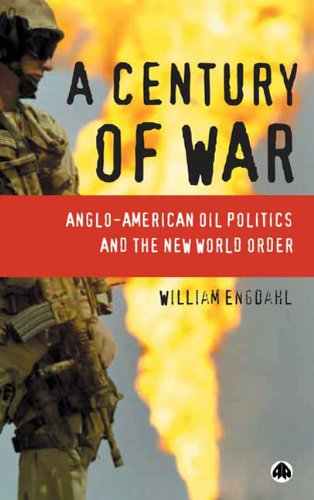A Century Of War: Anglo-American Politics And The New World Order