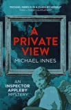 A Private View (The Inspector Appleby Mysteries) by Michael Innes