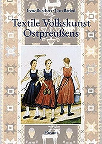 Textile Volkskunst Ostpreußens. Handweberei, Trachten, Wandteppiche (Trachten Deutschland)