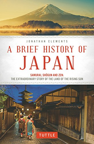 A Brief History of Japan: Samurai, Shogun and Zen: The Extraordinary Story of the Land of the Rising Sun por Jonathan Clements