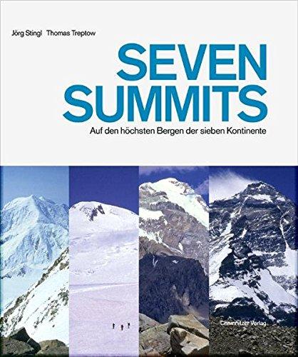 Seven Summits: Auf den höchsten Bergen der sieben Kontinente