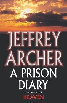 A Prison Diary Volume III: Heaven par [Archer, Jeffrey]