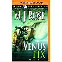 The Venus Fix (Butterfield Institute Novels) by M. J. Rose (2016-01-26)