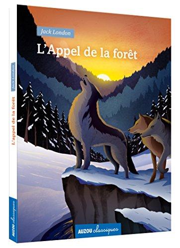 APPEL DE LA FORET (COLL. CLASSIQUES) (L')