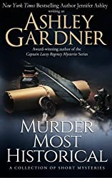 Murder Most Historical: A Collection of Short Mysteries by Ashley Gardner (2015-05-25)
