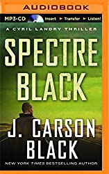 Spectre Black (Cyril Landry Thriller) by J. Carson Black (2015-09-22)