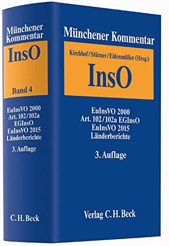 Münchener Kommentar zur Insolvenzordnung  Bd. 4: EuInsVO 2000, Art. 102 und 102a EGInsO, EuInsVO 2015, Länderberichte