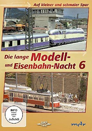 Die lange Modell- und Eisenbahn-Nacht 6 - Auf kleiner und schmaler Spur