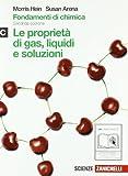 Fondamenti di chimica. Vol. C: Proprietà di gas, liquidi e soluzioni. Per le Scuole superiori. Con espansione online
