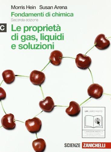 Fondamenti di chimica. Vol. C: Propriet di gas, liquidi e soluzioni. Per le Scuole superiori. Con espansione online