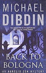 Back to Bologna (An Aurelio Zen Mystery) by Michael Dibdin (2006-05-04)