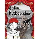 Rotkäppchen (Alte Märchen neu erzählt)